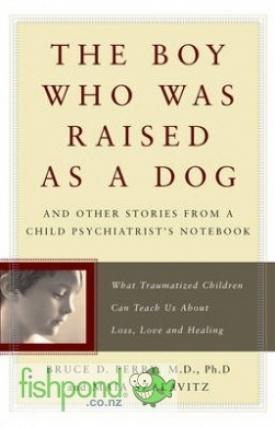 "<a href=""http://www.fishpond.co.nz/Books/Boy-Who-Was-Raised-as-Dog-Bruce-Perry-Maia-Szalavitz/9780465056538"">The Boy Who Was Raised as a Dog</a>"