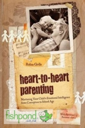 "<a href=""http://www.fishpond.co.nz/Books/Heart-To-Heart-Parenting-Robin-Grille/9780646575452"">Heart To Heart Parenting</a>"