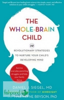 "<a href=""http://www.fishpond.co.nz/Books/Whole-Brain-Child-Siegel-Daniel-J-Bryson-Tina-Payne/9781921844775"">The Whole-Brain Child</a>"