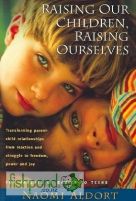 "<a href=""http://www.fishpond.co.nz/Books/Raising-Our-Children-Raising-Ourselves-Naomi-Aldort/9781887542326"">Raising Our Children Raising Ourselves</a>"