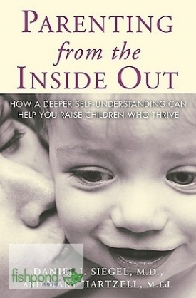 "<a href=""http://www.fishpond.co.nz/Books/Parenting-from-Inside-Out-Daniel-J-Siegel-Mary-Hartzell/9781585422951"">Parenting from the Inside Out</a>"