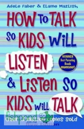 "<a href=""http://www.fishpond.co.nz/Books/How-to-Talk-to-Kids-So-Kids-Will-Listen-and-Listen-So-Kids-Will-Talk-Adele-Faber-Elaine-Mazlish/9781848123090"">How to Talk to Kids So Kids Will Listen and Listen So Kids Will Talk</a>"